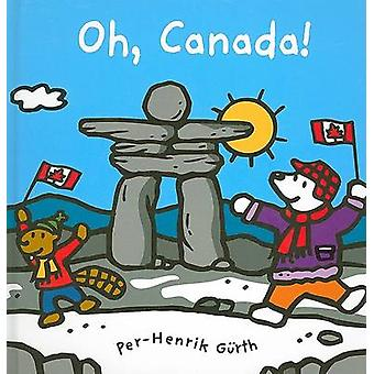 Oh - Canada! by Per-Henrik Gurth - 9781554533749 Book