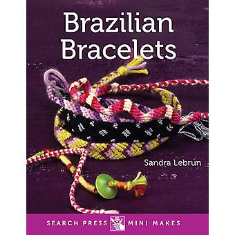 Brazilian Bracelets (Annotated edition) by Sandra Lebrun - 9781782212