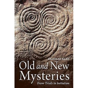 Mystères anciens et nouveaux - des essais d'Initiation par Bastiaan Baan - M