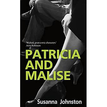 Patricia and Malise - A Novel by Susanna Johnston - 9781783340880 Book