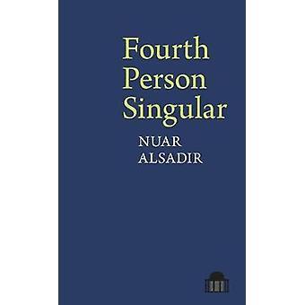 Fourth Person Singular by Nuar Alsadir - 9781786940193 Book