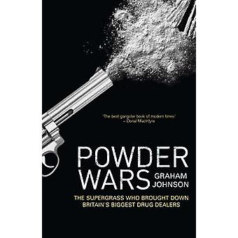 Powder Wars - The Supergrass Who Brought Down Britain's Biggest Drug D