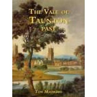 The Vale of Taunton Past by Tom Mayberry - 9781860770449 Book