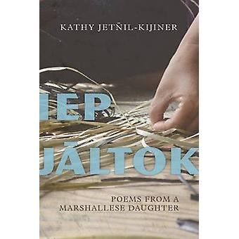 IEP Jaltok - Poems from a Marshallese Daughter by Kathy Jetnil-Kijiner