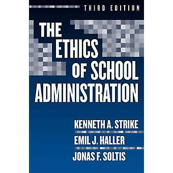 The Ethics of School Administration (3rd Revised edition) by Kenneth