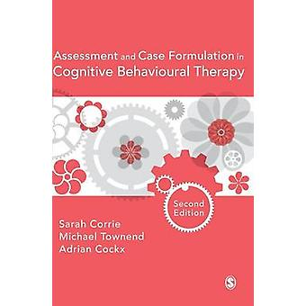 Assessment and Case Formulation in Cognitive Behavioural Therapy by Corrie & Sarah