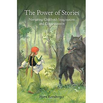 The Power of Stories - Nurturing Children's Imagination and Consciousn