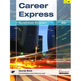Career Express - Business English B2 (Student Manual/Study Guide) by G