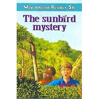 Way Ahead Reader: The Sunbird Mystery 5A (Way Ahead Readers)