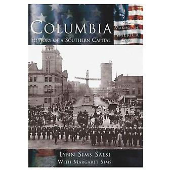 Columbia: Storia di una capitale del sud, Carolina del Sud (The Making of America serie)