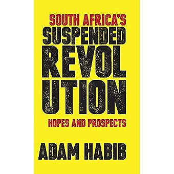 South Africa's Suspended Revolution: Hopes and Prospects