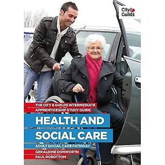 The City and Guilds Intermediate Apprenticeship Study Guide: Health and Social Care