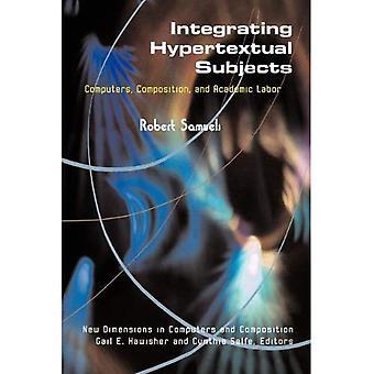 Integrerande Hypertext försökspersoner: Datorer, sammansättning och akademiska Labor (nya riktningar i datorer och...