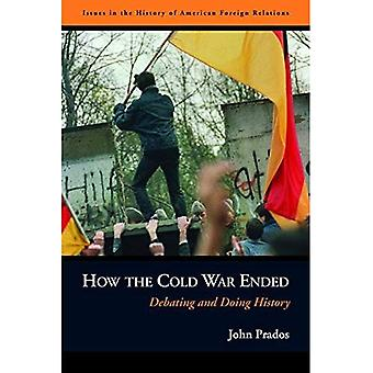 How the Cold War Ended: Debating and Doing History