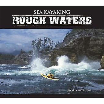 Sea Kayaking: Rough Waters