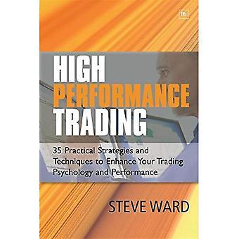 Højtydende Trading: 35 praktiske strategier og teknikker til at forbedre din handel psykologi og ydeevne
