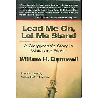 Lead Me On, Let Me Stand: A Clergyman's Story in White and Black