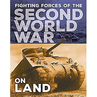 The Fighting Forces of the� Second World War: On Land� (The Fighting Forces of the Second World War)