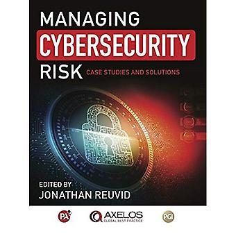 Managing Cybersecurity Risk:� Cases Studies and Solutions