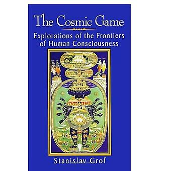 The Cosmic Game: Explorations of the Frontiers of Human Consciousness (SUNY Series in Transpersonal Psychology)