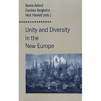 Unity and Diversity in the New Europe by Barrie Axford & Daniela Berghahn & Nick Hewlett