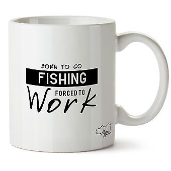 Hippowarehouse родился на рыбалку вынуждены работать печатных кружка Кубок керамические 10oz
