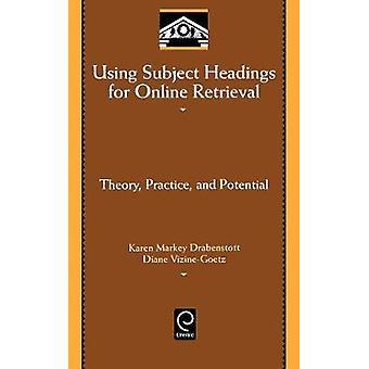 Använda ämnesord för Online hämtning teori praktik och Potential genom Drabenstott & Karen Markey