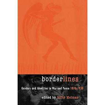 Borderlines Genders and Identities in War and Peace 18701930 by Melman & Billie
