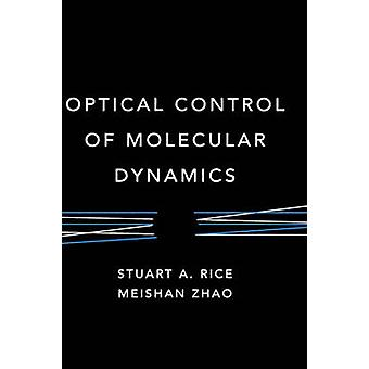 Optisk kontroll molekylære dynamikk av ris
