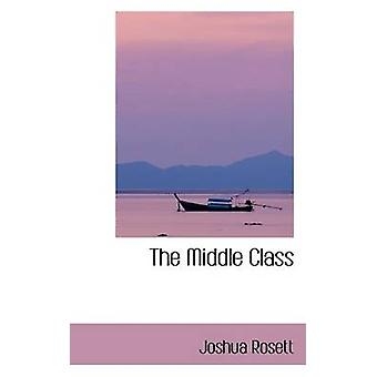 The Middle Class by Rosett & Joshua