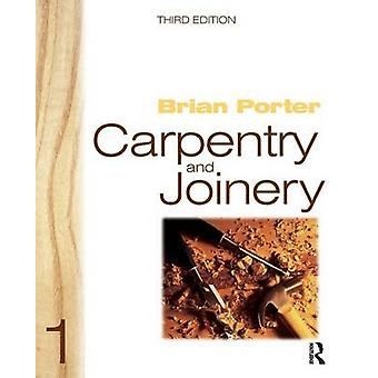 Carpentry and Joinery 1 by Porter & Brian