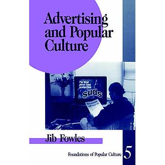 Advertising and Popular Culture by Fowles & Jib