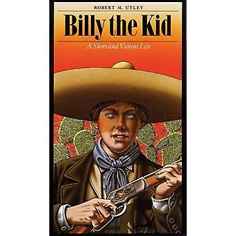 Billy the KidPa by Utley & Robert M.