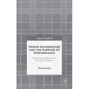 Fängelset Shakespeare och syftet med prestanda genom Herold & Niels