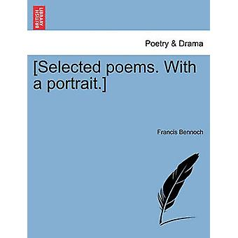 Selected poems. With a portrait. by Bennoch & Francis