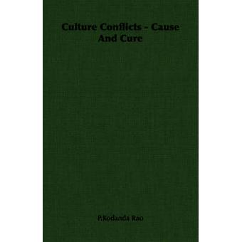 Culture Conflicts  Cause And Cure by Rao & P.Kodanda