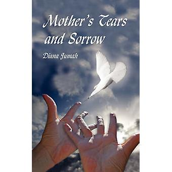Mothers Tears and Sorrow by Jumah & Diana