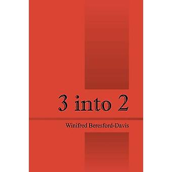 3 Into 2 by Beresford Davis & Winifred