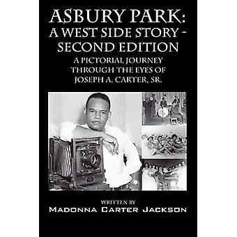 Asbury Park en vestsiden historien andre Edition en malerisk reise gjennom øynene til Joseph A. Carter SR av Carter Jackson & Madonna