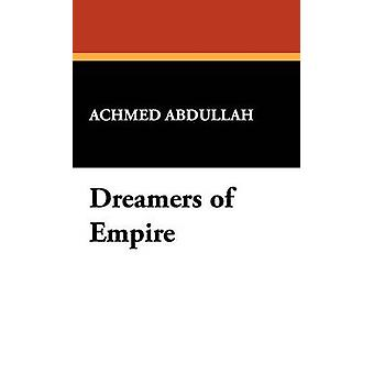Dreamers of Empire by Abdullah & Achmed