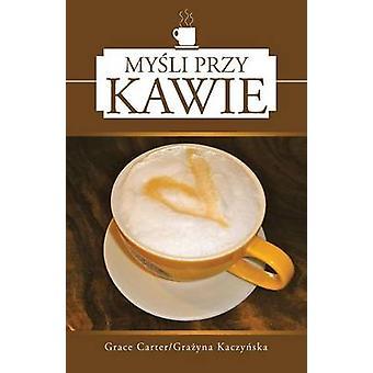 Mysli Przy Kawie by Carter & Grace
