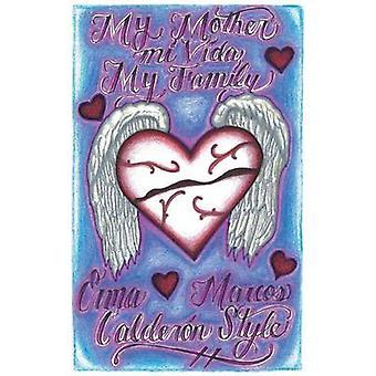 Mi madre Mi Vida mi familia por Loft y Erma