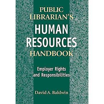 I bibliotecari pubblici risorse umane manuale datore di lavoro diritti e doveri da Baldwin & David
