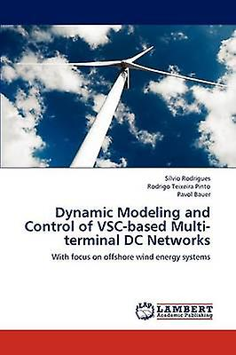 Dynamic Modeling and Control of VSCbased Multiterminal DC Networks by Rodrigues & Slvio
