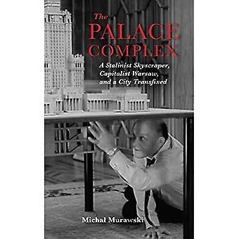 Kompleks pałacowy: stalinowskiego wieżowca, kapitalistyczna Warszawa i miasto transfixed (nowe antropologie Europy)