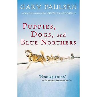 Puppies - Dogs - and Blue Northers - Reflections on Being Raised by a