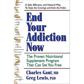 End Your Addiction Now - A Proven Nutritional Supplement Program That