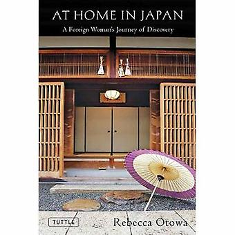 At Home in Japan - A Foreign Woman's Journey of Discovery by Rebecca O