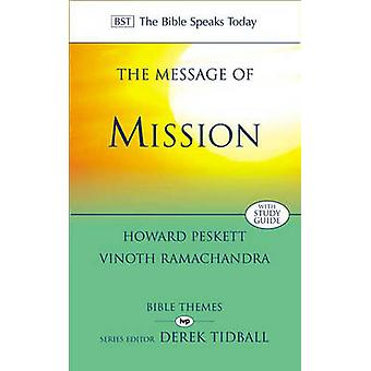 The Message of Mission (The Bible speaks today) by Howard Peskett and