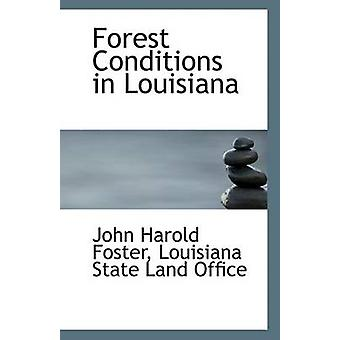 Forest Conditions in Louisiana by Louisiana State Land Offi Harold Fo